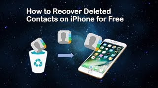 How to Recover Deleted Contacts on iPhone for Free