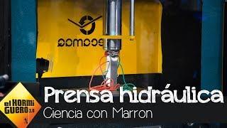 Marron enseña los espectaculares efectos de la prensa hidráulica - El Hormiguero 3.0