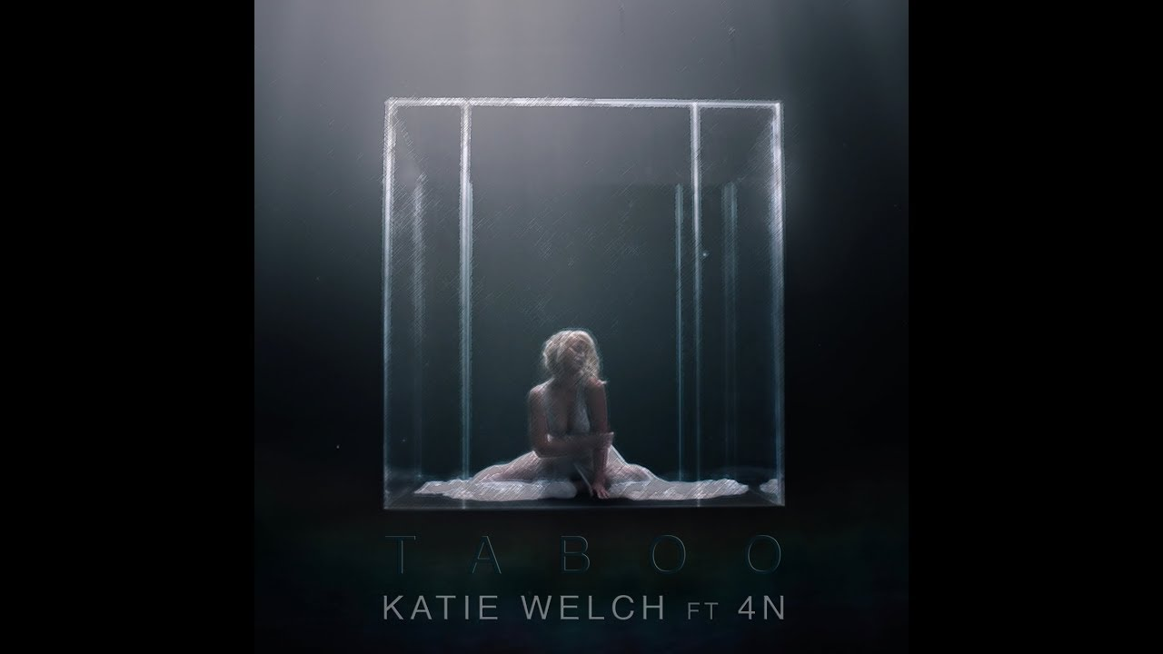 Katie Welch - Taboo ft. 4n (Official Music Video)