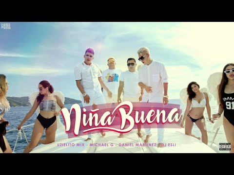 Niña Buena- Uzielito Mix, Michael G, Daniel Martinez & Dj Esli(Video Oficial)