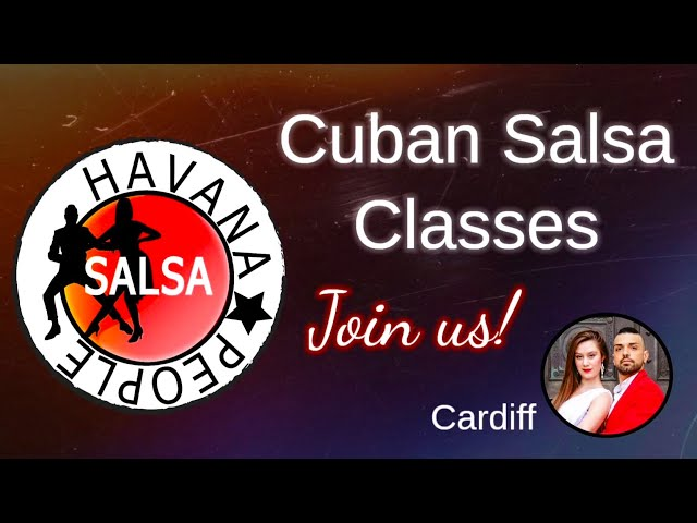 Exciting Cuban Salsa classes in Cardiff with Havana People! 2020!