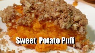 Southern Sweet Potato Puff  Casserole  Soufflé