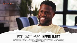 Podcast #89: Kevin Hart / Comedian / Actor / Author / Producer / partypoker Ambasssdor
