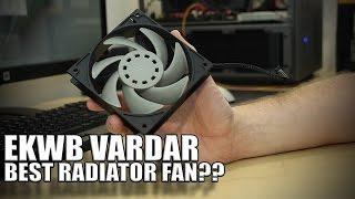 best fans for watercooling? ekwb vardar series fans
