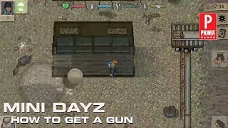mini dayz how to get a gun