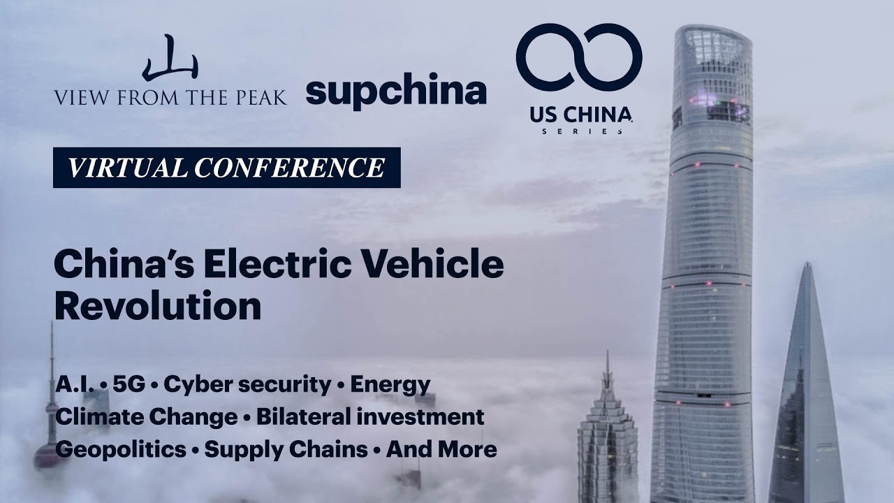 U.S. China Series Virtual Conference: China's Electric Vehicle Revolution