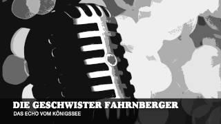 Die Geschwister Fahrnberger - Das Echo vom Königssee