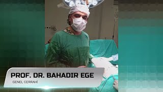 Laparoskopik Fıtık ve Safra Ameliyatları - Prof. Dr. Bahadır Ege