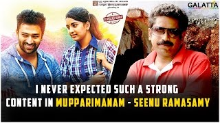I Never Expected Such A Strong Content In Mupparimanam - Seenu Ramasamy