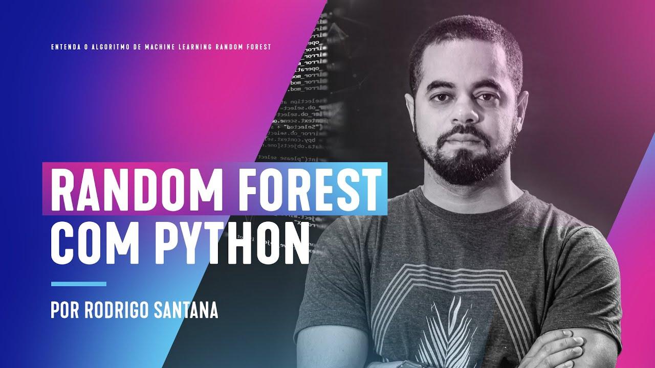 Entenda o Algoritmo de Machine Learning Random Forest.