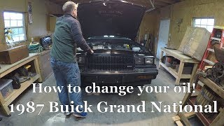 Change your oil fast and cheap! Classic 1987 Buick Grand National!