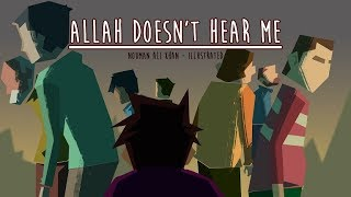 Allah Doesn't Hear Me | Subtitled