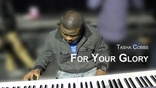Tasha Cobbs - For Your Glory - Piano Cover [With Lyrics]