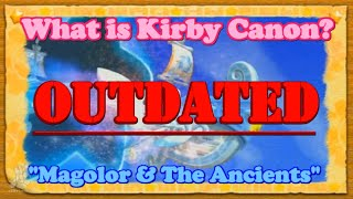 What is Kirby Canon? #1 - Magolor & The Ancients