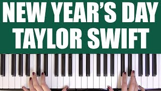 HOW TO PLAY: NEW YEAR'S DAY - TAYLOR SWIFT