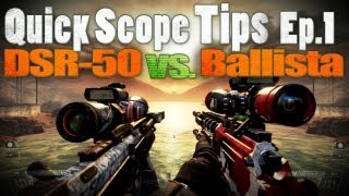 Quick Scope Tips - Ballista vs. DSR-50 Gameplay Black Ops 2 Online Gameplay [Ep.1]
