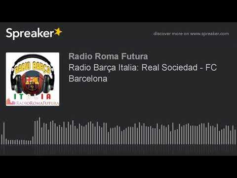 Radio Barça Italia: Real Sociedad - FC Barcelona (part 4 di 15)