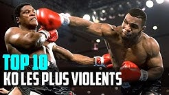 TOP 10 - KO les plus VIOLENTS de la Boxe