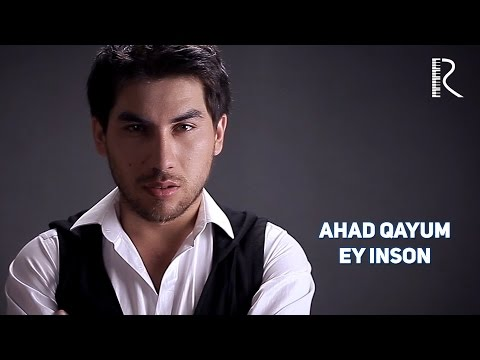 Ahad Qayum - Ey inson | Ахад Каюм - Эй инсон