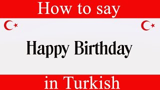 How To Say \Happy Birthday\ in Turkish  Learn Turkish Fast With Easy Turkish Lessons