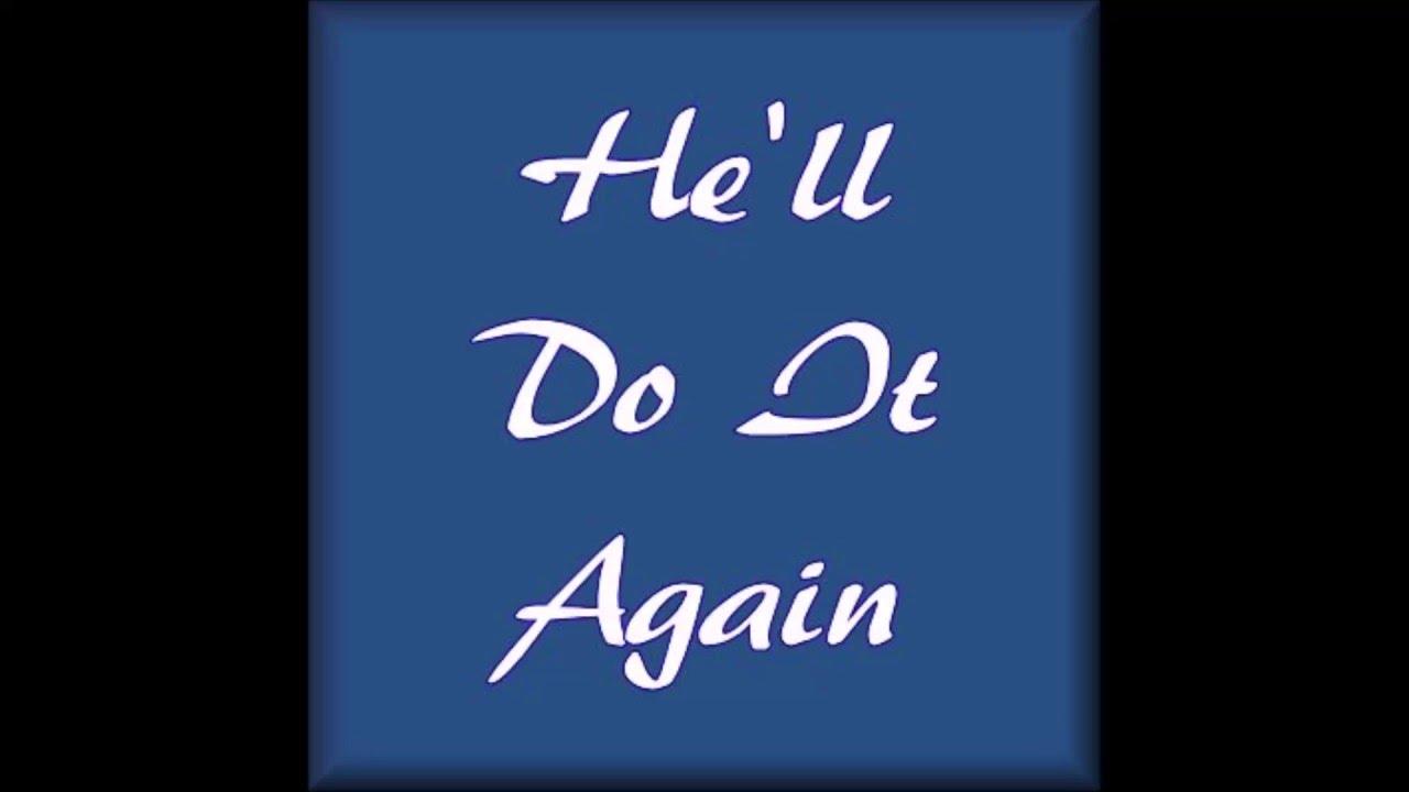 He will do it again lyrics karen wheaton