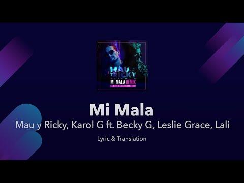 Mi Mala Lyrics English Translation / Meaning - Mau y Ricky, Karol G ft. Becky G, Leslie Grace, Lali