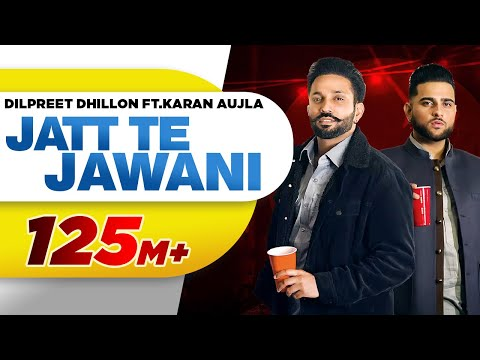 Jatt Te Jawani | Dilpreet Dhillon ft Karan Aujla | Sara Gurpal | Desi Crew | New Punjabi Songs 2021 - Speed Records