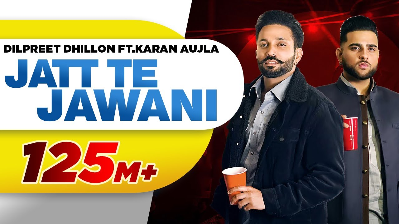 Download Jatt Te Jawani   Dilpreet Dhillon ft Karan Aujla   Sara Gurpal   Desi Crew   New Punjabi Songs 2021