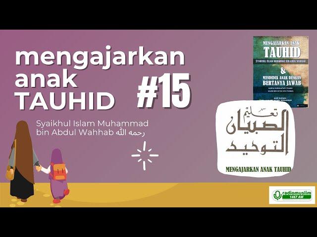 LIVE MENGAJAR ANAK TAUHID #15