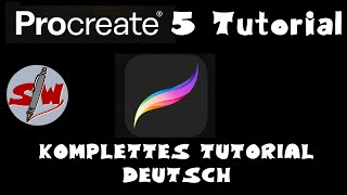 Procreate 5 Tutorial deutsch - komplett (Version 5X hier: https://youtu.be/DL3sukMGi-o)