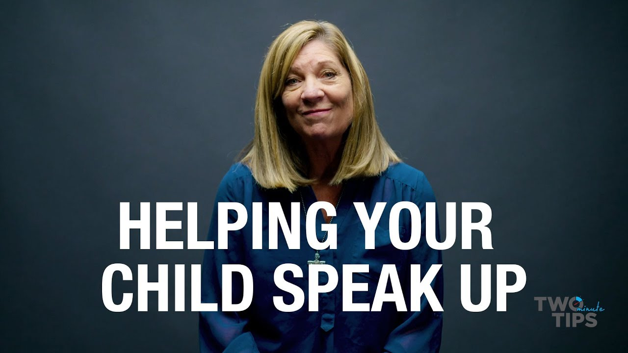 Helping Your Child Speak Up | TWO MINUTE TIPS