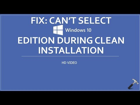 Fix: Can't Select Windows 10 Edition During Clean Installation