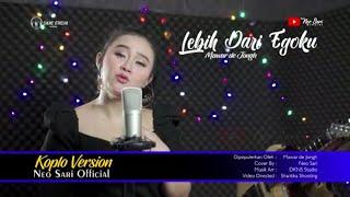 LEBIH DARI EGOKU KOPLO VERSION - mawar de jongh (cover ) by NEO SARI