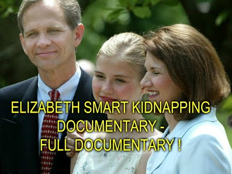 ELIZABETH SMART KIDNAPPING DOCUMENTARY - FULL DOCUMENTARY !