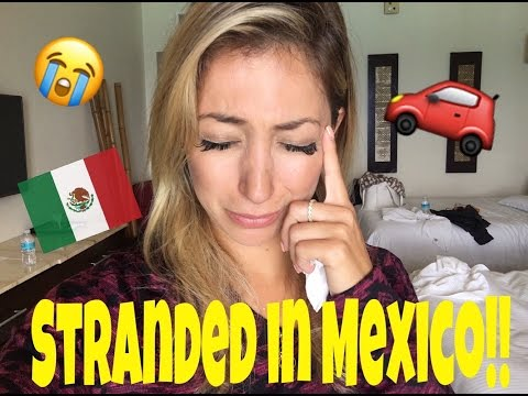 Stranded in Mexico!!!  Rental Car nightmare...