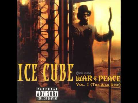 05. Ice Cube - War & Peace