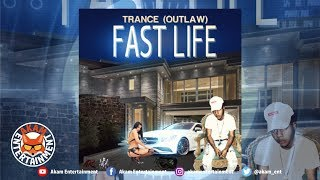 Trance (Outlaw) - Fast Life - September 2018