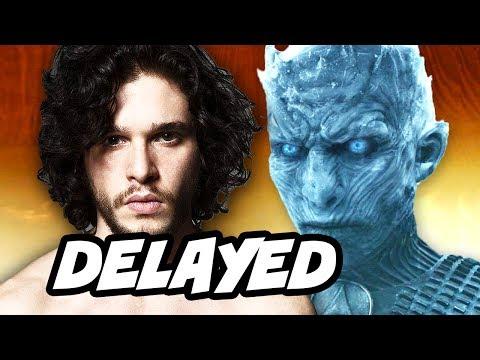 Game Of Thrones Season 8 Emergency Delay Till 2019 Explained