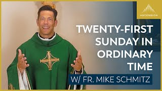 Twenty-first Sunday in Ordinary Time – Mass with Fr. Mike Schmitz