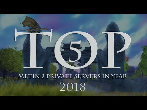 TOP 5 | Metin2 Private Servers | European Servers |  2018 | DE | ENG