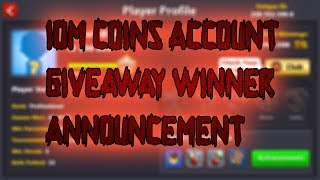 10m coins account giveaway winner announcement!!