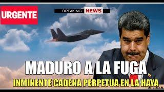 Maduro a la FUGA ante destino de Cadena Perpetua en la Haya