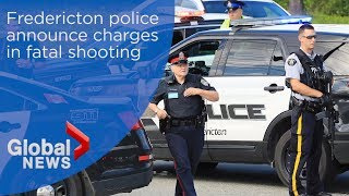 Fredericton police announce charges in fatal shooting that left 4 dead