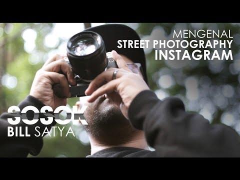 SOSOK Eps. 02 - Bill Satya Berbagi Tips Street Photography di Instagram