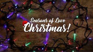 Seasons of Love -  Christmas! (Lyric Video)