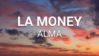 Alma - LA Money (Lyrics)