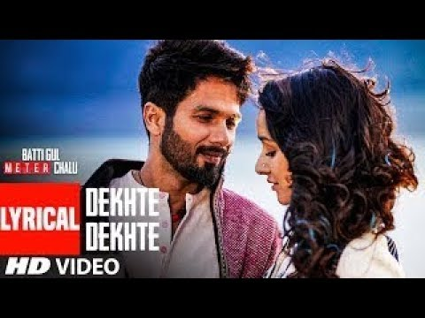 Atif A: Dekhte Dekhte Lyrical | Batti Gul...