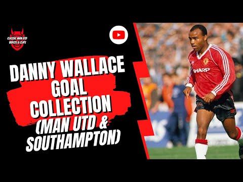 Danny Wallace Southampton & Man United Goal Compliation