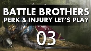 Let's Play Battle Brothers - Episode 3 (Perk & Injury Update)