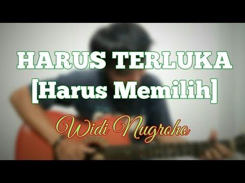 HARUS TERLUKA (Harus Memilih) - WIDI NUGROHO | Chord with Lyric (Cover By Syahdan)